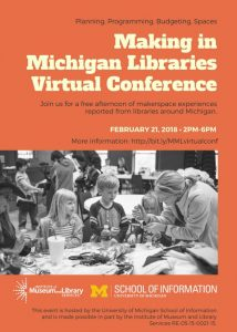 Making in Michigan Libraries Virtual Conference February 21, 2018