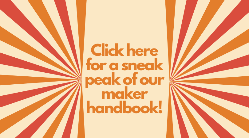 Click to view a draft of our maker handbook